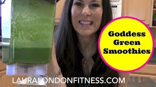 Goddess Green Smoothies - Banana Kale Smoothie With Laura London