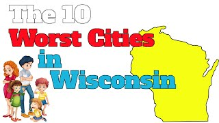 The 10 Worst Cities in Wisconsin Explained