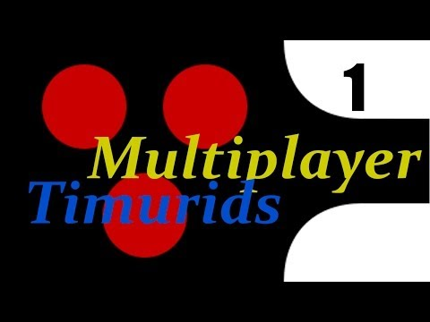 Timurids 1 Multiplayer w/Fans Europa Universalis 4 Conquest Of Paradise