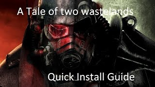 Fallout: A Tale of Two Wastelands: Quick install guide