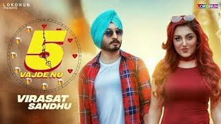 5 Vajde Nu ( Full Video ) Virasat Sandhu | New Punjabi Video Song 2017
