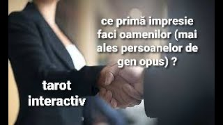 TAROT INTERACTIV -Ce primă impresie faci oamenilor în general,persoanelor de gen opus,în particular?
