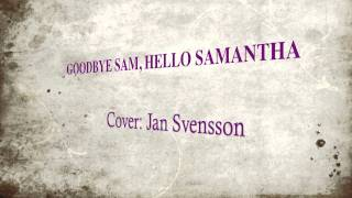 Jan Svensson - Goodbye Sam, Hello Samantha