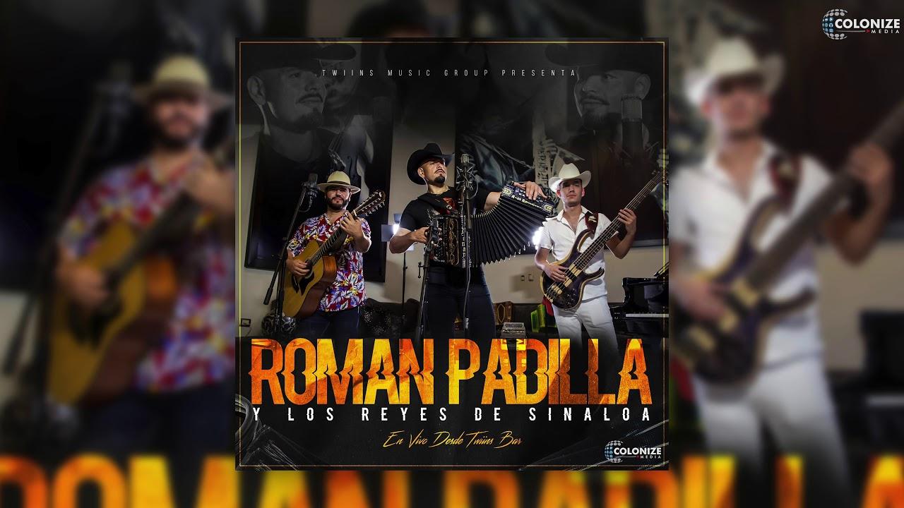 Roman Padilla Y Los Reyes De Sinaloa - En Vivo Desde Twiins Bar (Disco Completo)