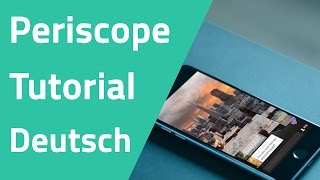 Periscope Tutorial Deutsch