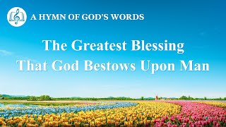 "2020 English Gospel Song | ""The Greatest Blessing That God Bestows Upon Man"""