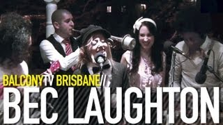 BEC LAUGHTON - NOW OR NEVER (BalconyTV)