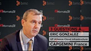 BMC Exchange 2016 : Interview Eric Gonzalez VP Alliance Cloud infrastructure Capgemini France