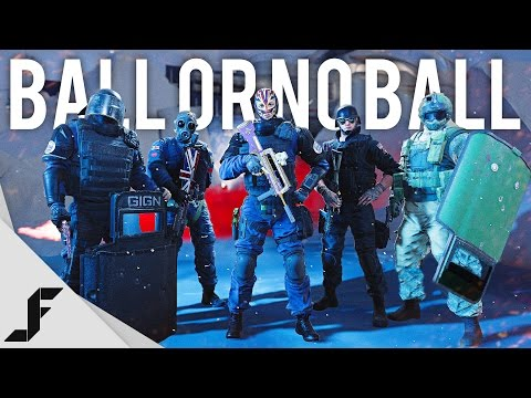 BALL OR NO BALL - Rainbow Six Siege