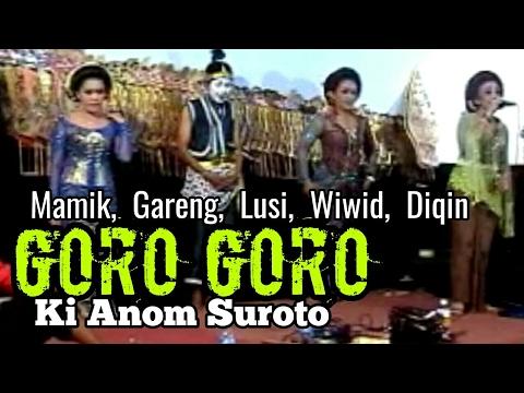 Goro Goro Ki Anom Suroto Youtube