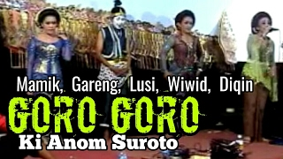 Download lagu GORO GORO KI ANOM SUROTO MP3