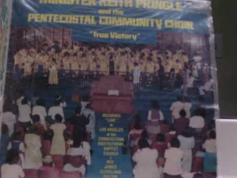 Minister Keith Pringle & The Pentecostal Community Choir: It's My Prayer