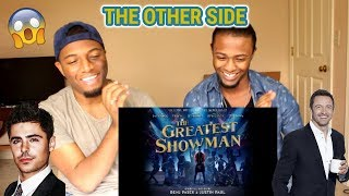 The Other Side (from The Greatest Showman Soundtrack)(REACTION)
