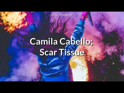 Camila Cabello - Scar Tissue (Traducida al Español)   Canción FILTRADA eliminada del álbum