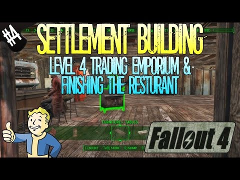 Fallout 4 | Settlement Building | Part 4 | Level 4 Trading Emporium and Finishing The Resturant