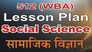 WBA 512 Lesson Plan on Social Science by Drashti Education