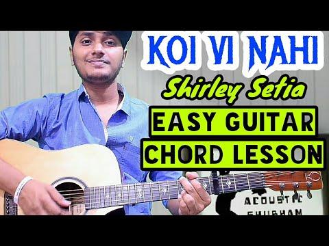 Koi vi nahi - Shirley setia - Easy guitar chord lesson, Guitar cover, beginner guitar tutorial