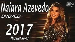 Naiara Azevedo   CD Completo 2017 + download