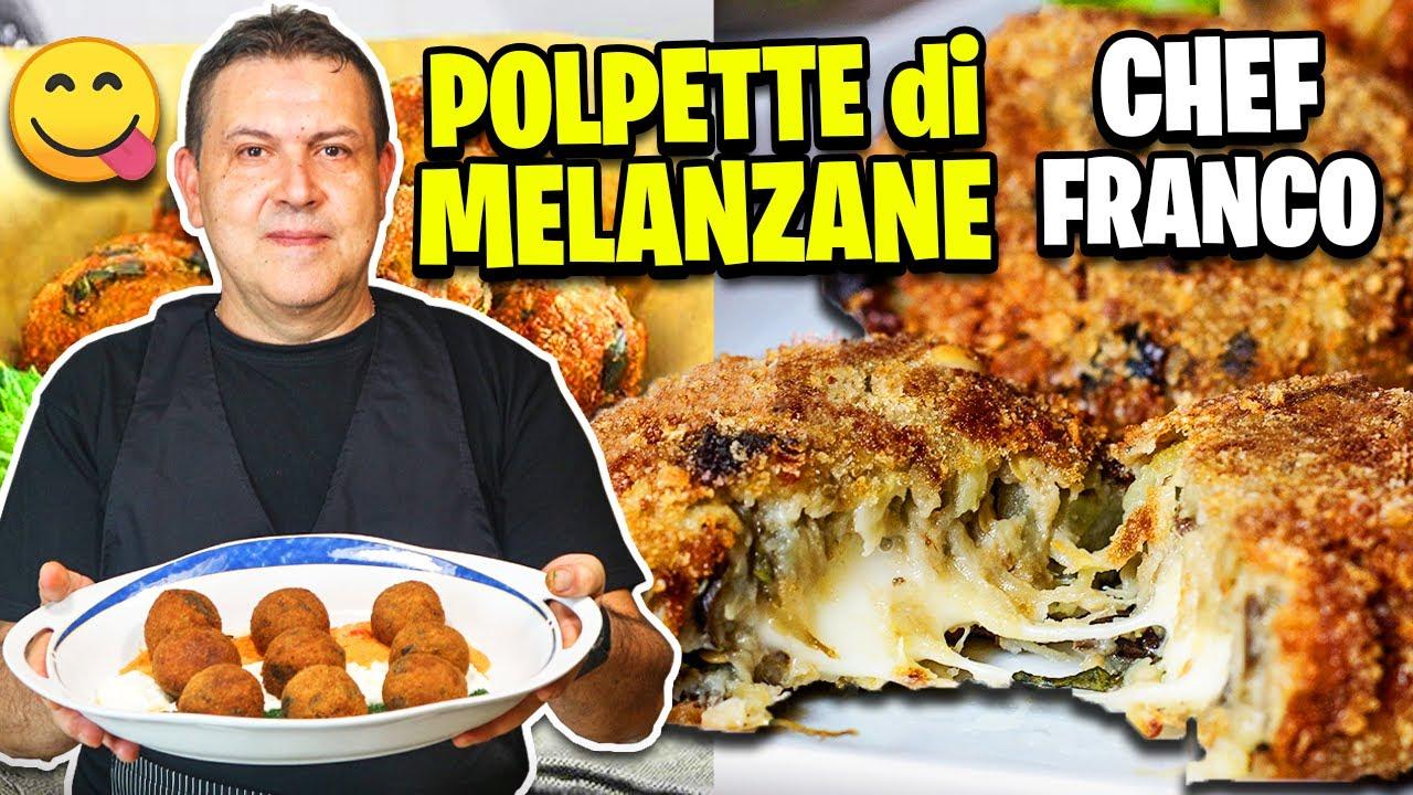 """👨🍳 IN CUCINA CON CHEF FRANCO: POLPETTE di MELANZANE """"ITALIANE""""!"""