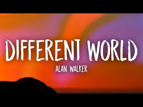 Alan Walker - Different World (Lyrics) Ft. Sofia Carson, K-391, CORSAK