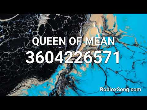 Queen Of Mean Roblox Id Music Code Youtube