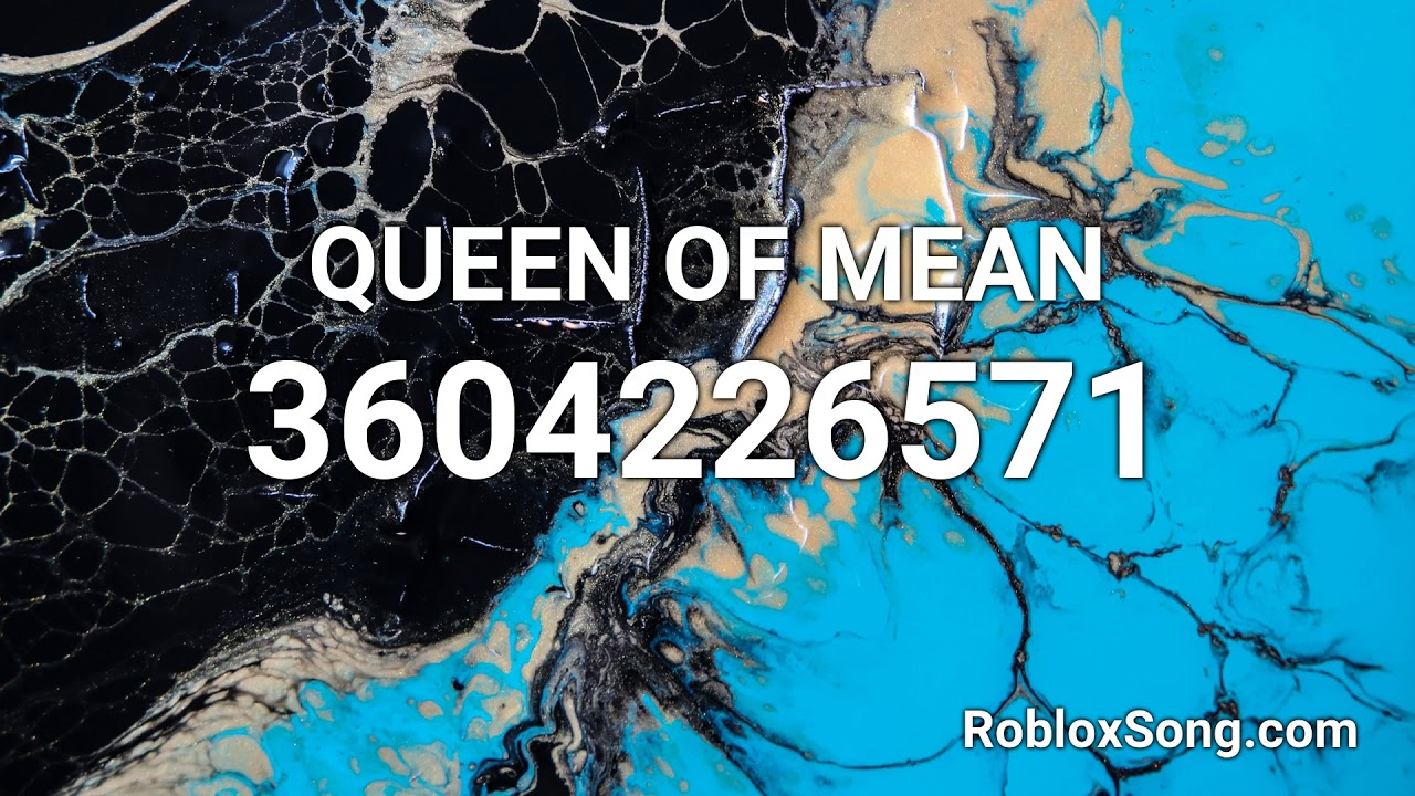 queen of mean roblox id