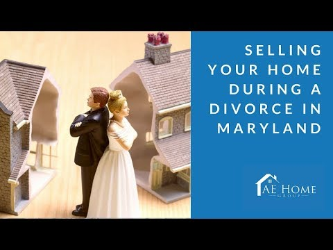 Selling Your Home During a Divorce in Maryland