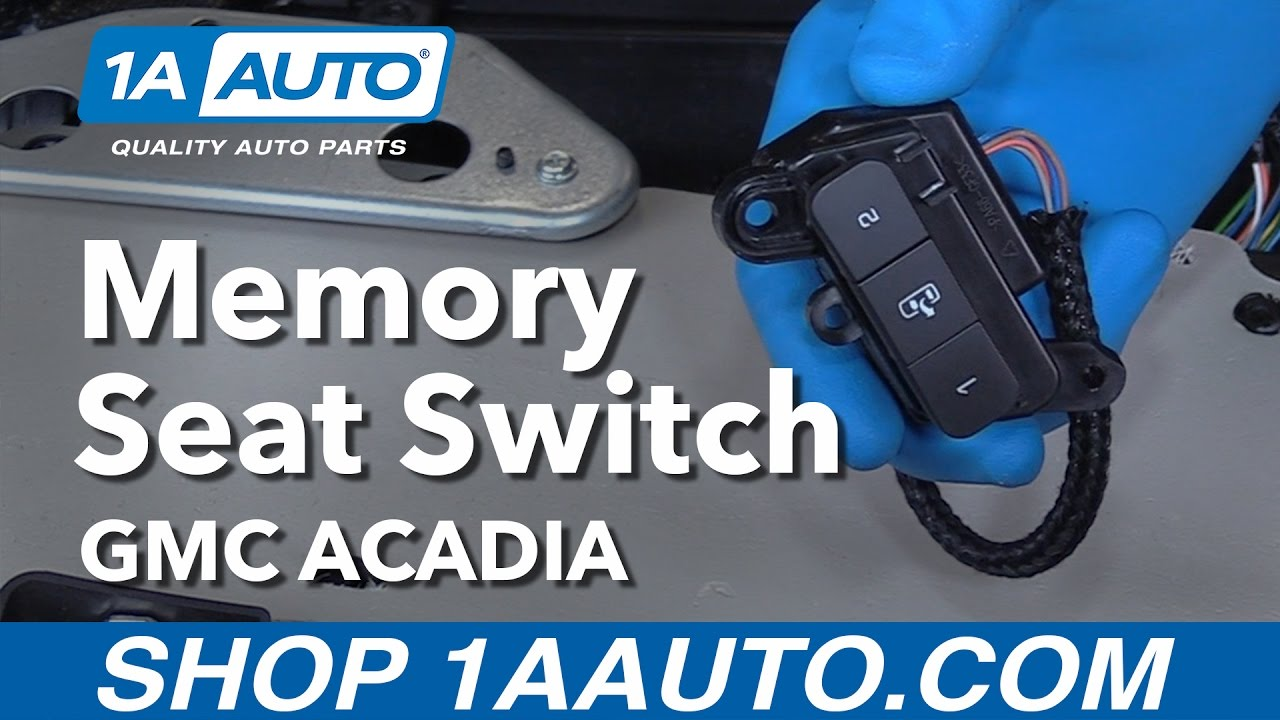 How To Replace Memory Seat Switch 07 16 Gmc Acadia