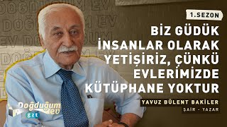 Yavuz Bülent Bakiler: Otobüs duraklarında beklerken bile okudum