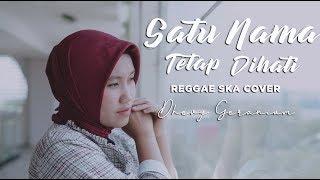 Download lagu SATU NAMA TETAP DIHATI REGGAESKA COVER DHEVY GERANIUM MP3