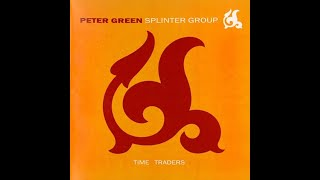 Peter Green Splinter Group - Time Keeps Slipping Away