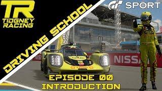 [GT Sport] - Tidgneys Driving School Episode 00: Introduction