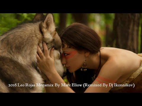 2016 Leo Rojas Megamix By Marc Eliow (Remixed By Dj Ikonnikov) HD