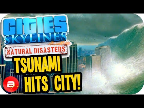 Cities Skylines ▶TSUNAMI HITS CITY!◀ #30 Cities: Skylines Green Cities Natural Disasters