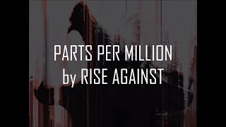 Rise Against - Parts Per Million (Lyrics On-Screen)