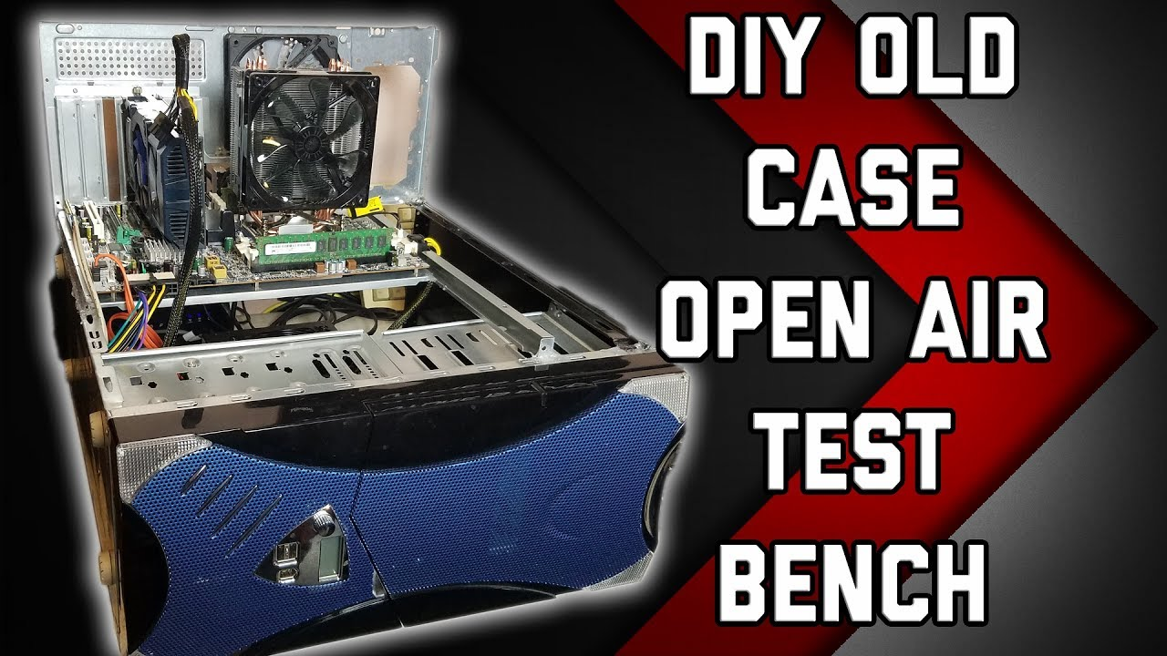Diy Old Case Test Bench 0 Mod Youtube