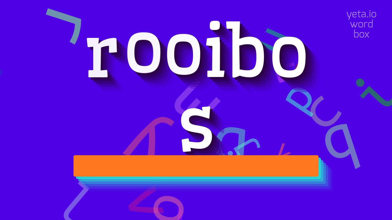 how to say rooibos pronounced