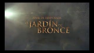 El Jardín de Bronce | Final de Temporada