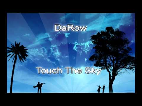 DaRow - Touch The Sky