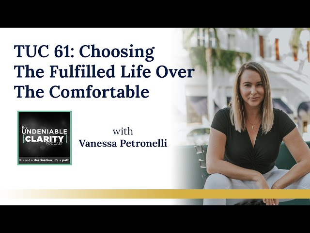 Choosing The Fulfilled Life Over The Comfortable