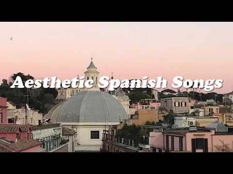 aesthetic spanish songs (full playlist)
