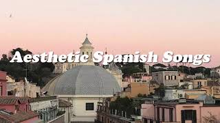 aesthetic spanish songs (full playlist)