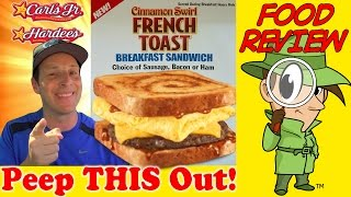 Carl's Jr.® | Hardee's® Cinnamon Swirl French Toast Breakfast Sandwich Review! Peep This Out!