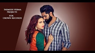 PARMISH VERMA SPECIAL || FULL VIDEO || CROWN RECORDS ||
