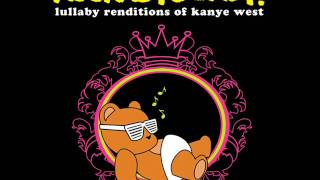 Gold Digger - Lullaby Renditions of Kanye West - Rockabye Baby!