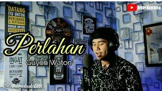 Download PERLAHAN~GUYON WATON Cover akustik By Denny Mahendra