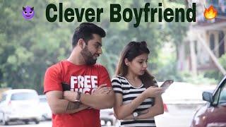 Clever Boyfriend | Ojas Mendiratta