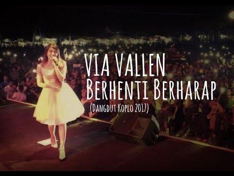 Via Vallen - Berhenti Berharap (Dangdut Koplo 2017)