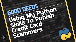 Using My Python Skills To Punish Credit Card Scammers
