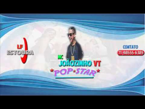 MC Joãozinho VT - Pop Star (Musica Oficial)